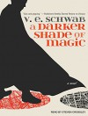 A Darker Shade of Magic - Steven Crossley, V.E. Schwab