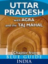 Uttar Pradesh with Agra and the Taj Mahal - Blue Guide Chapter (from Blue Guide India) - Sam Miller