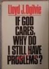 If God Cares, Why Do I Still Have Problems? - Lloyd John Ogilvie