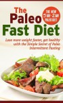 The Paleo Fast Diet Guide and Recipes, Get Healthy Losing More Weight Faster. - Larry Haber