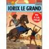Alix, tome 10: Iorix Le Grand - Jacques Martin