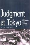 Judgment at Tokyo: The Japanese War Crimes Trials - Timothy P. Maga