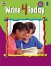 Write 4 Today, Grade 5 - School Specialty Publishing