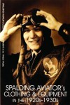 Spalding Aviator's Clothing and Equipment in the 1920s-1930s - Schiffer Publishing Ltd