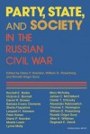 Party, State, and Society in the Russian Civil War: Explorations in Social History - Diane P. Koenker, William G. Rosenberg, Ronald Grigor Suny