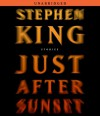 By Stephen King: Just After Sunset: Stories [Audiobook] - -Simon & Schuster Audio-