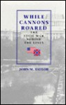 While Cannons Roared (H) - John M. Taylor