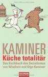 Küche totalitär - Wladimir Kaminer
