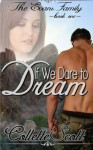 If We Dare to Dream: The Evans Family, Book One - Collette Scott