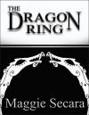 The Dragon Ring - Maggie Secara