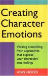 Creating Character Emotions - Ann Hood