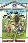 The Case of the Rock 'n' Roll Dog - Martha Freeman