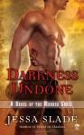 Darkness Undone - Jessa Slade