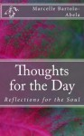 Thoughts for the Day: Reflections for the Soul - Marcelle Bartolo-Abela