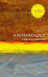 Archaeology: A Very Short Introduction (Very Short Introductions) - Paul G. Bahn