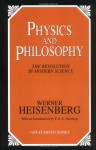 Physics and Philosophy: The Revolution in Modern Science (Great Minds) - Werner Heisenberg