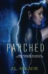 Parched - Z.L. Arkadie