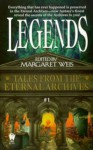 Legends (Tales from the Eternal Archives, Book 1) - Margaret Weis, Janet Pack, Dennis L. McKiernan, Kristine Kathryn Rusch, Jane Lindskold, Josepha Sherman, Brian M. Thomsen, Deborah Turner Harris, Richard Lee Byers, Robert E. Weinberg, Robert J. Harris, Mickey Zucker Reichert, Gary A. Braunbeck, Kevin Stein, Peter Schw