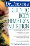 Dr. Jensen's Guide to Body Chemistry & Nutrition - Bernard Jensen