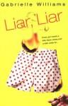 Liar, Liar - Gabrielle Williams