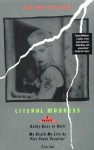 Literal Madness: Three Novels - Kathy Acker