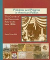 Problems and Progress in American Politics: The Growth of the Democratic Party in the Late 1800s - Jason Porterfield