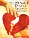 The Covenant Divorce Recovery Leader's Handbook - Wade Powers