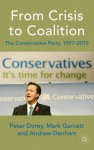 From Crisis to Coalition: The Conservative Party, 1997-2010 - Peter Dorey, Andrew Denham, Mark Garnett