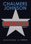 Nemesis: The Last Days of the American Republic (Audio) - Chalmers Johnson, Tom Weiner