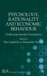 Psychology, Rationality and Economic Behaviour: Challenging Standard Assumptions - Alessandro Vercelli, Bina Agarwal