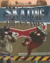 Skating The X Games (Super Skateboarding) - Allan B. Cobb