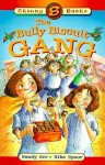The Bully Biscuit Gang - Wendy Orr, Mike Spoor