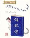 A Tale of the White Snake - Teresa Ng