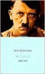 Hitler 1: 1889-1936 - Ian Kershaw