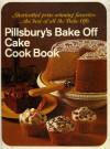 Pillsbury's Bake Off Cake Cook Book - Pillsbury Editors