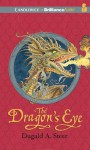 The Dragon's Eye: The Dragonology Chronicles, Volume 1 (Ologies Series) - Dugald A. Steer
