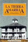 La Tierra Amarilla: Its History, Architecture, and Cultural Landscape - Chris Wilson