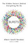Bursts: The Hidden Pattern Behind Everything We Do - Albert-László Barabási