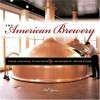 The American Brewery: A Portable History of Beer Making - Bill Yenne