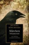 Märchen-Dekamerone: Eine Weltreise in hundert Geschichten - Michael Köhlmeier