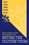 Beyond the Culture Tours: Studies in Teaching and Learning With Culturally Diverse Texts - Gladys Cruz, Sarah Jordan, Jos' Mel'ndez, Steven Ostrowski, Alan Purves