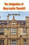 The Integration of Mary-Larkin Thornhill - Ann Waldron