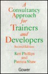 A Consultancy Approach For Trainers And Developers - Patricia Shaw