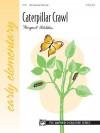 Caterpillar Crawl: Sheet - Margaret Goldston