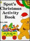 Spot's Christmas Activity Book - Eric Hill