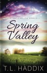 Spring Valley (Firefly Hollow) (Volume 11) - T. L. Haddix