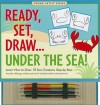 Ready, Set, Draw... Under the Sea! [With 48-Page Sketch Pad and 4 Double-Ended Colored Pencils] - Mara Conlon, Kerren Barbas Steckler, Heather Zschock
