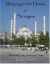 Sleeping in the Homes of Strangers: A Month-Long Journey of Trust - Mark Dickinson