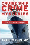 The German Intrigue (Cruise Ship Crimes Mysteries) - Paul Davis