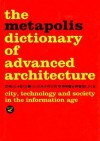 The Metapolis Dictionary of Advanced Architecture: City, Technology and Society in the Information Age - Manuel Gausa, Willy Muller, Vicente Guallart